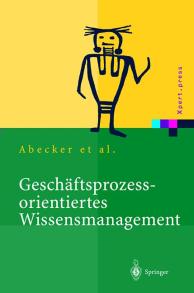 Buch: Gesch�ftsprozessorientiertes Wissensmanagement - Effektive Wissensnutzung bei der Planung und Umsetzung von Gesch�ftsprozessen